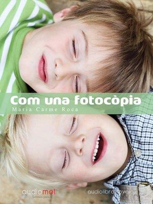 cover image of Com una fotocópia