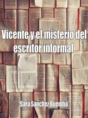 cover image of Vicente y el misterio del escritor informal