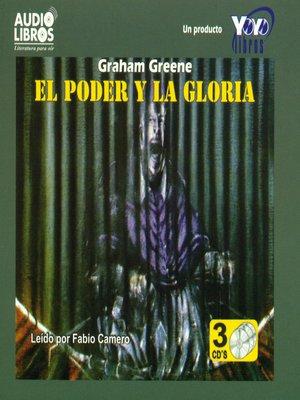 cover image of El Poder y la Gloria