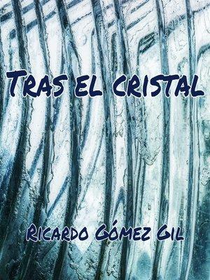cover image of Tras el cristal
