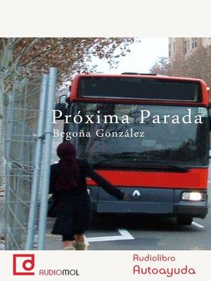 cover image of Próxima parada