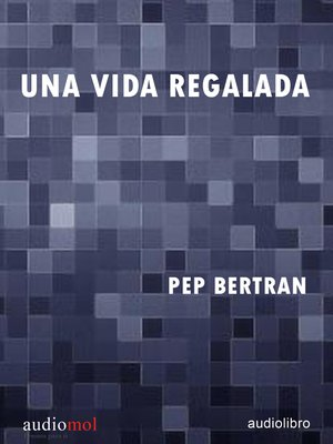 cover image of Una vida regalada