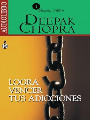 cover image of Logra Vencer tus Adicciones