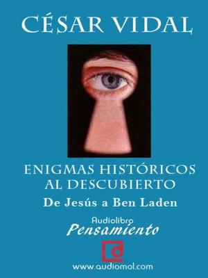 cover image of Enigmas históricos al descubierto. De Jesús a Ben Laden