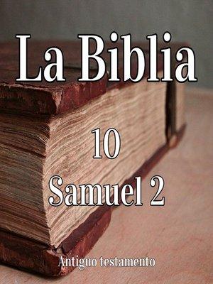 cover image of La Biblia: 10 Samuel 2