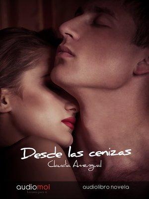cover image of Desde las cenizas