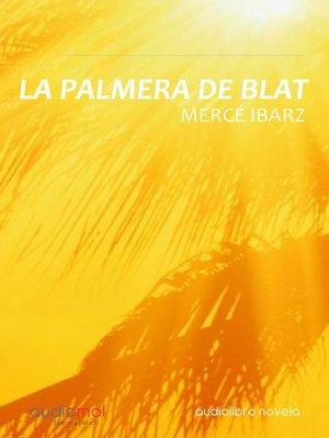 cover image of La palmera de blat