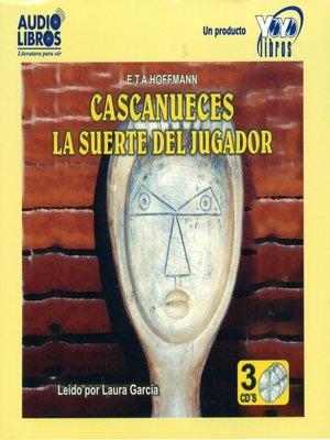 cover image of Cascanueces la Suerte del Jugador