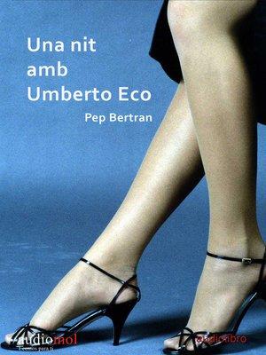 cover image of Una nit amb Umberto Eco