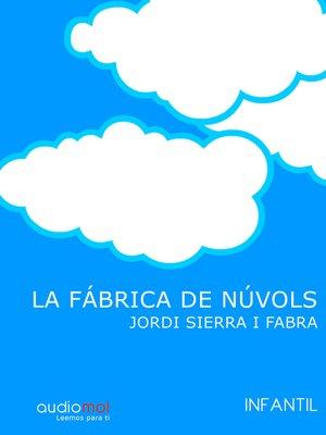 cover image of La fábrica de nuvols