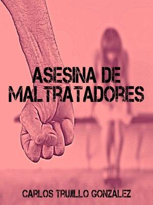 cover image of Asesina de maltratadores