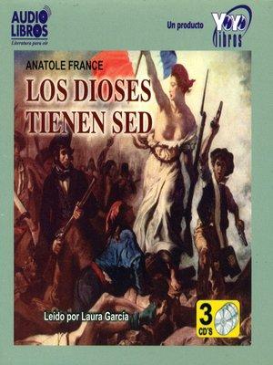 cover image of Los Dioses Tienen Sed