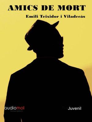 cover image of Amics de mort