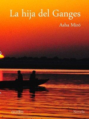 cover image of La hija del Ganges