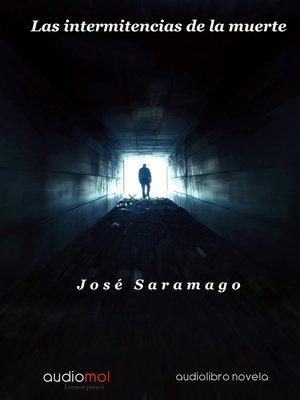 cover image of Las intermitencias de la muerte