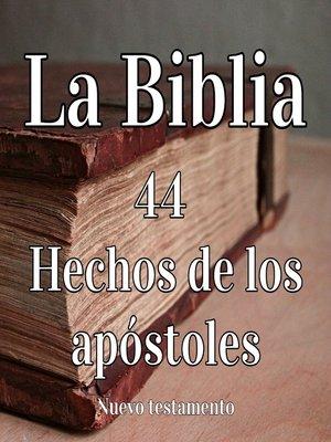 cover image of La Biblia: 44 Hechos de los apóstoles