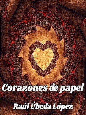 cover image of Corazones de papel