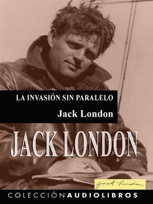 cover image of La invasión sin paralelo