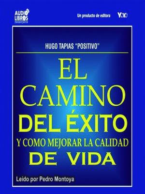 cover image of El Camino del Éxito y Como Mejorar la Calidad de Vida