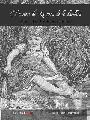cover image of El misteri de la nena de la clavellina