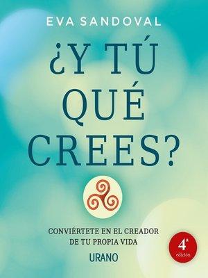 cover image of ¿Y tú qué crees?