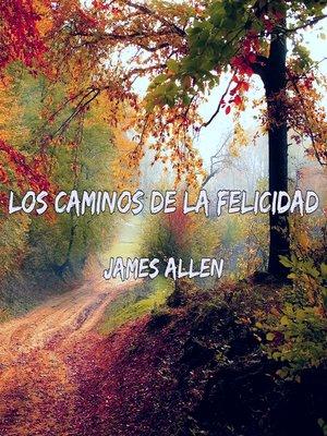 cover image of Los caminos de la felicidad