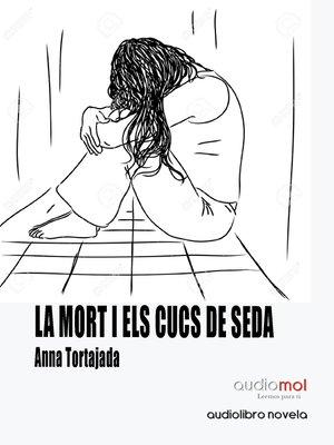 cover image of La mort i els cucs de seda