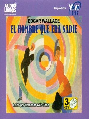 cover image of El Hombre Que Era Nadie
