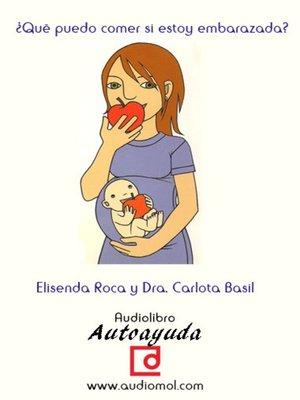 cover image of ¿Qué puedo comer si estoy embarazada?