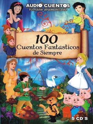 cover image of 100 Cuentos Fantasticos de Siempre