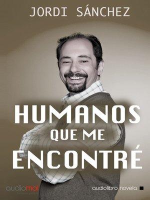 cover image of Humanos que me encontré