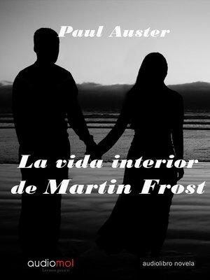 cover image of La vida interior de Martin Frost