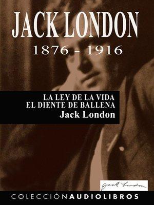 cover image of La ley de la vida / El diente de ballena