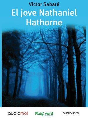 cover image of El jove Nathaniel Hathorne