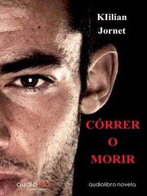 cover image of Córrer o morir