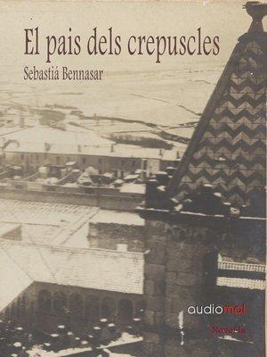 cover image of El pais dels crepuscles