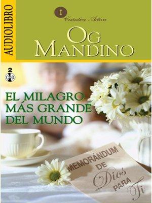 cover image of El Milagro Más Grande del Mundo