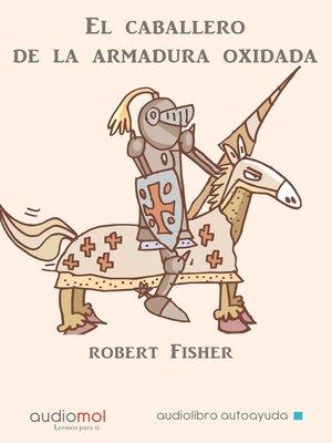 cover image of El caballero de la armadura oxidada