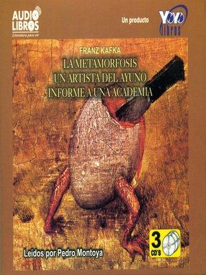 cover image of La Metamorfosis - Un Artista del Ayuno - Informe a Una Academia