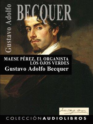 cover image of Maese Pérez, el organista Los ojos verdes