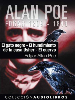 cover image of El gato negro / El hundimiento de la casa Usher / El cuervo
