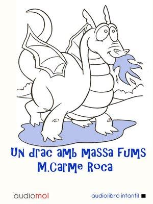 cover image of Un drac amb massa fums