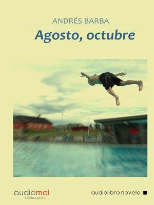 cover image of Agosto,Octubre