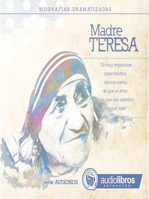 cover image of La Madre Teresa (Biografía Dramatizada)