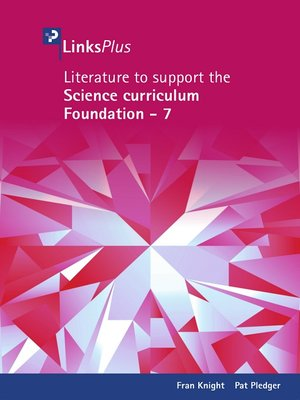 cover image of Literature to Support the Science Curriculum Foundation - 7