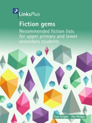 cover image of Fiction Gems  Recommended fiction lists for upper primary and lower secondary students