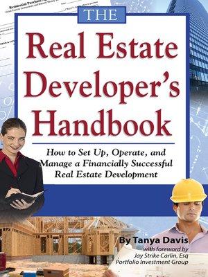 The Real Estate Developer's Handbook by Tanya Davis