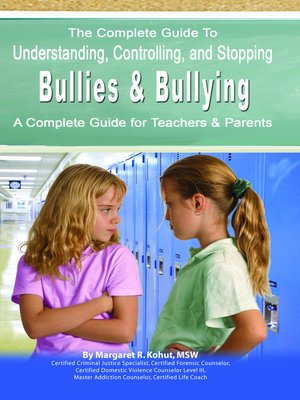 cover image of The Complete Guide to Understanding, Controlling, and Stopping Bullies & Bullying