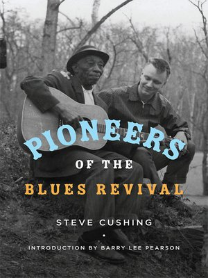 cover image of Pioneers of the Blues Revival