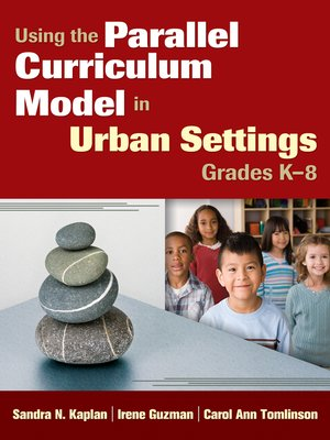 cover image of Using the Parallel Curriculum Model in Urban Settings, Grades K-8